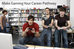 make gaming your career