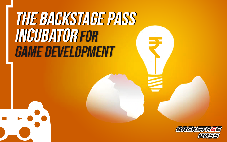 The Backstage Pass Incubator for Game Development