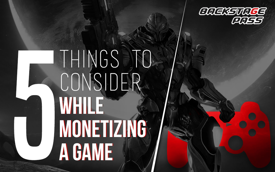 Things to Consider While Monetizing A Game